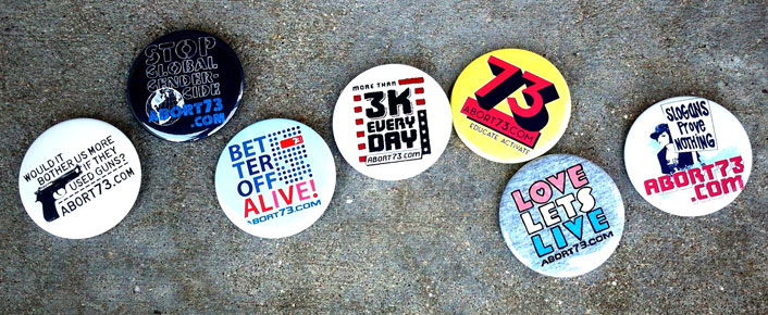 Pro-Life buttons from Abort73.com