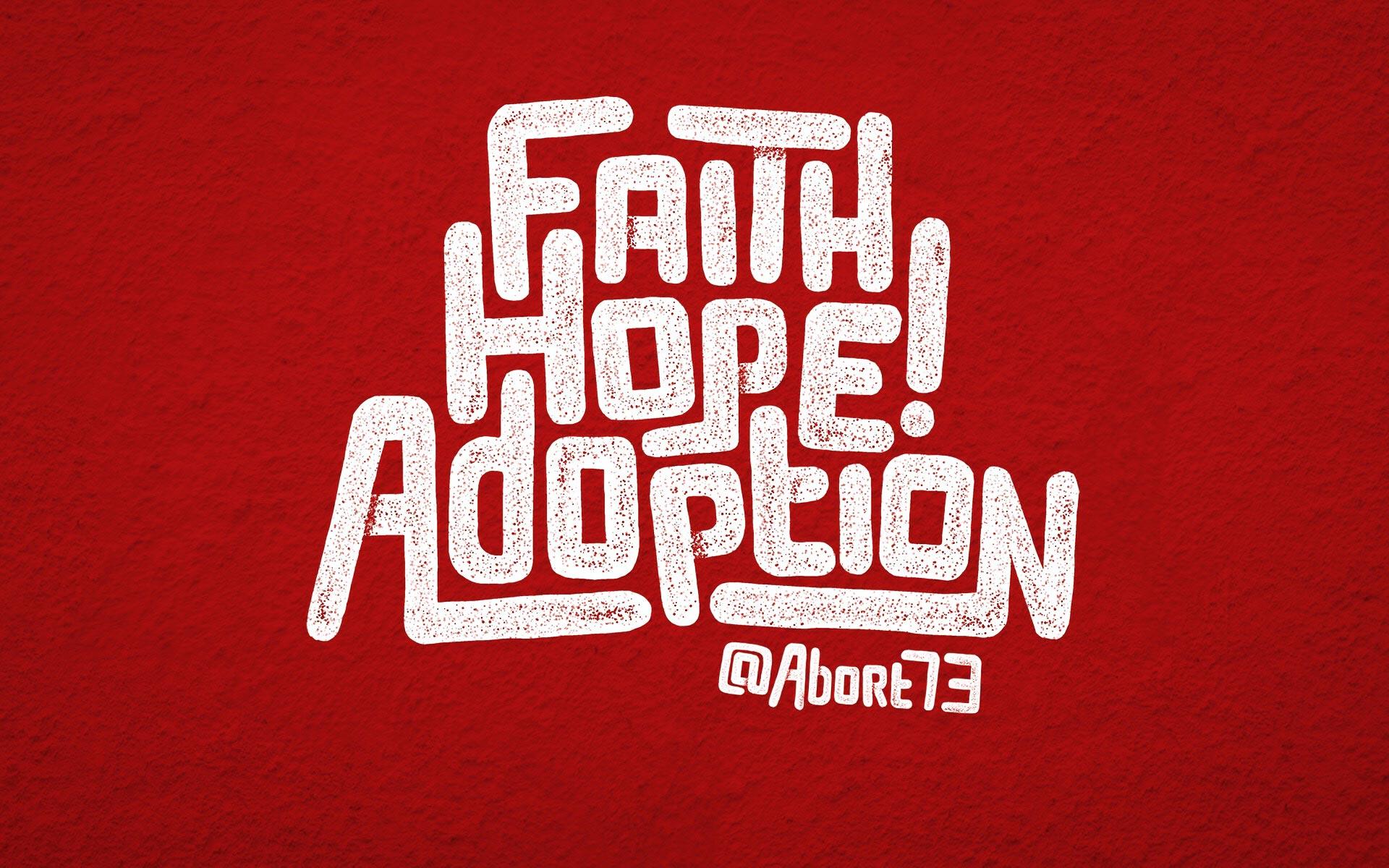 Faith Hope Adoption Abort73 Web Graphics Wallpaper