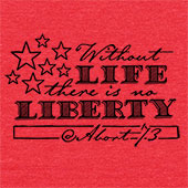Without Life, There is No Liberty