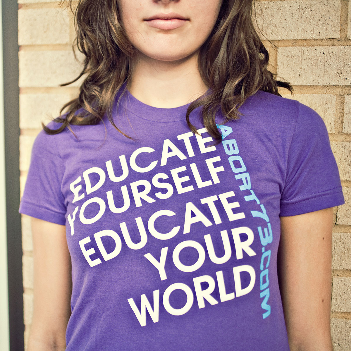 Educate Yourself. Educate Your World. (Abort73 Girls T-shirt)