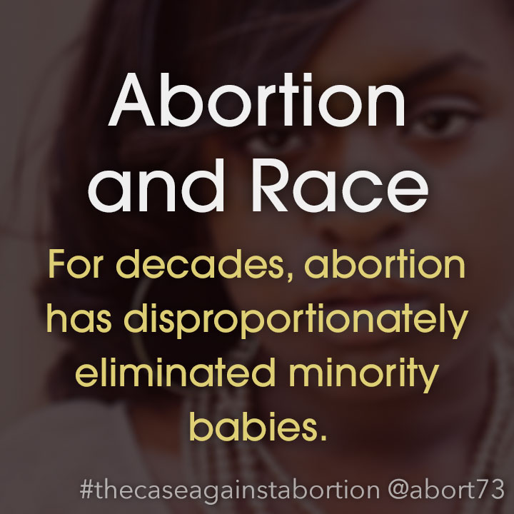 Abortion and Race: For decades, abortion has disproportionately eliminated minority babies.