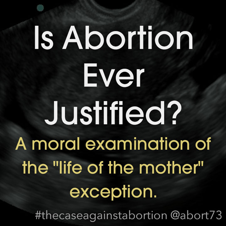 Is Abortion Ever Justified?: A moral examination of the