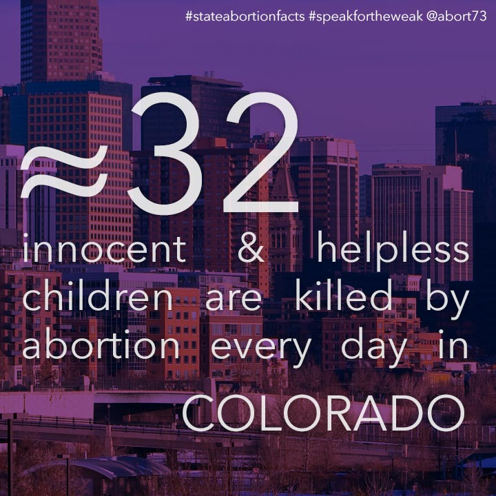 ≈ 29 innocent & helpless children are killed by abortion every day in Colorado