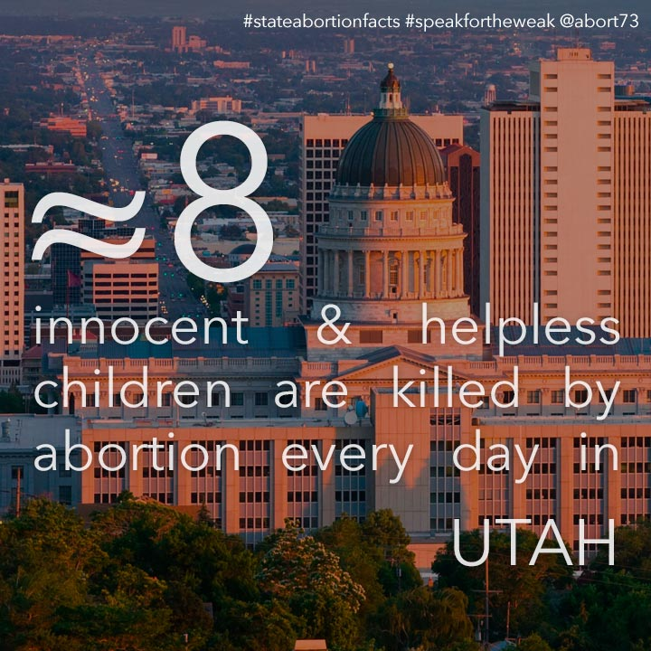 ≈ 9 innocent & helpless children are killed by abortion every day in Utah